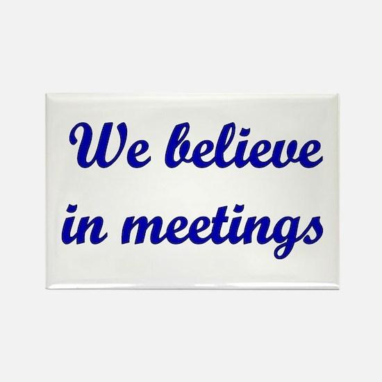 We believe in meetings Rectangle Magnet