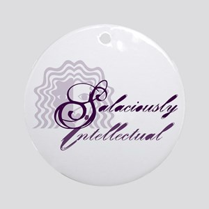 Salaciously intellectual Ornament (Round)