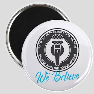 We Believe Magnet Magnets