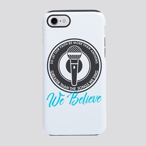 We Believe Iphone 7 Tough Case