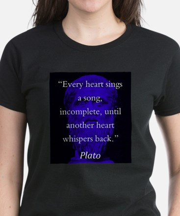 Every Heart Sings A Song - Plato T-Shirt
