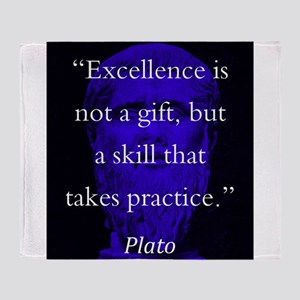 Excellence Is Not A Gift - Plato Throw Blanket