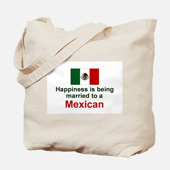 Happily Married To A Mexican Tote Bag
