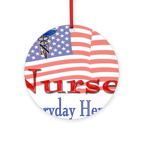 Nurses are Everyday Heroes Ornament (Round)