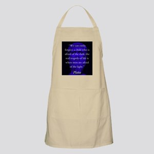We Can Easily Forgive A Child - Plato Light Apron