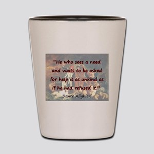 He Who Sees A Need - Dante Shot Glass