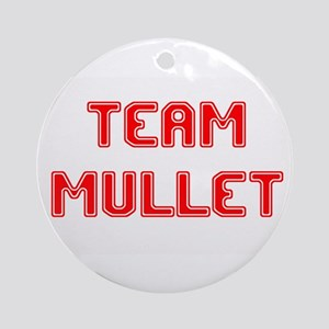 Team Mullet..... Ornament (Round)