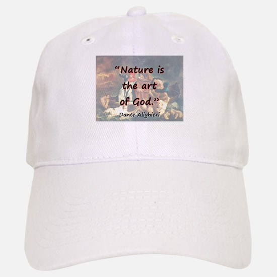 Nature Is The Art Of God - Dante Baseball Baseball Baseball Cap