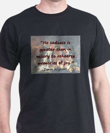 No Sadness Is Greater - Dante T-Shirt