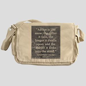 Advice Is Like Snow - Coleridge Messenger Bag