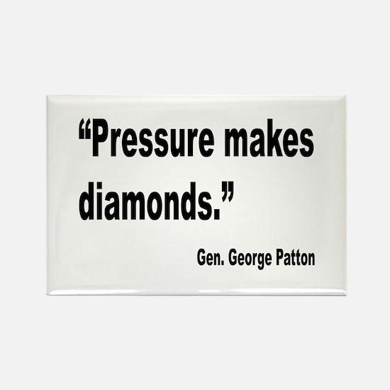 Patton Pressure Makes Diamonds Quote Magnets