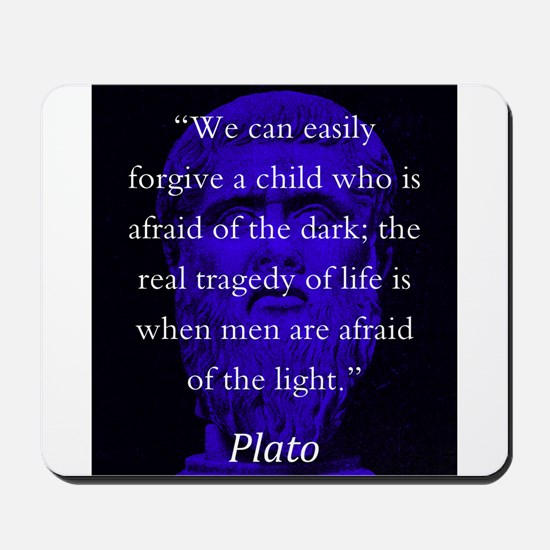 We Can Easily Forgive A Child - Plato Mousepad