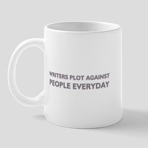 Writers Plot Against People Everyday Mug
