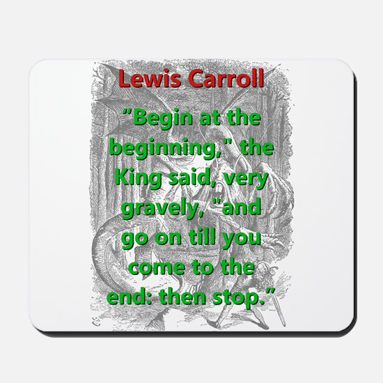 Begin At The Beginning - L Carroll Mousepad
