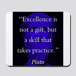 Excellence Is Not A Gift - Plato Mousepad