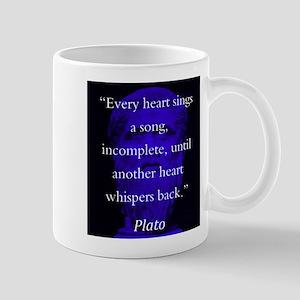Every Heart Sings A Song - Plato 11 oz Ceramic Mug