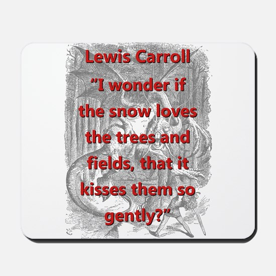I Wonder If The Snow Loves The Trees - L Carroll M