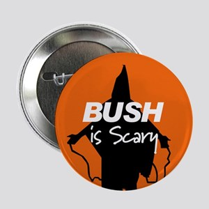 BUSH IS SCARY Button