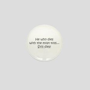 Dies, Still Dies. Mini Button