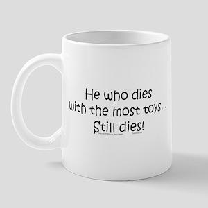 Dies, Still Dies. Mug