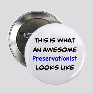 """awesome preservationist 2.25"""" Button"""