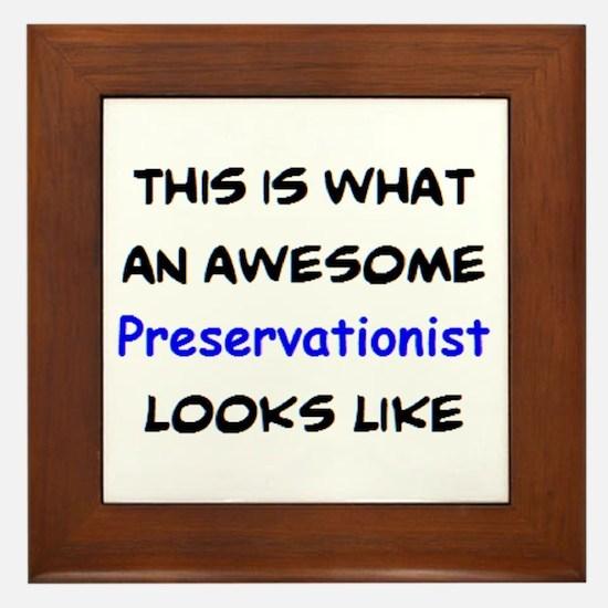 awesome preservationist Framed Tile