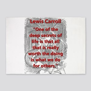 One Of The Deep Secrets Of Life - L Carroll 5'x7'A