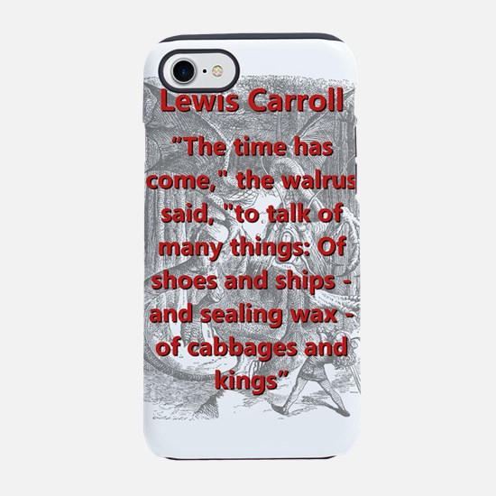 The Time Has Come - L Carroll iPhone 7 Tough Case