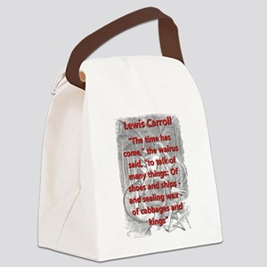 The Time Has Come - L Carroll Canvas Lunch Bag