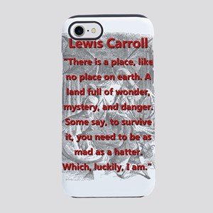 There Is A Place - L Carroll iPhone 7 Tough Case