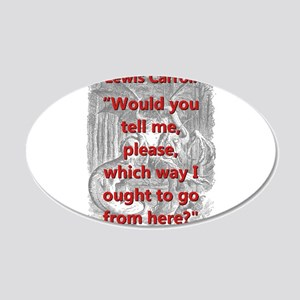Would You Tell Me Please - L Carroll Wall Decal
