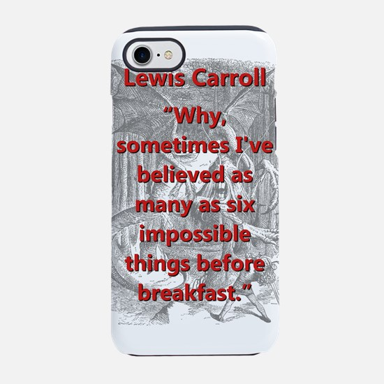 Why Sometimes Ive Believed - L Carroll iPhone 7 To