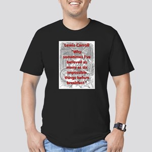 Why Sometimes Ive Believed - L Carroll T-Shirt