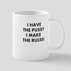 I have the pussy (rules) Mug