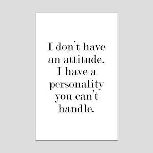 I don't have an attitude Mini Poster Print