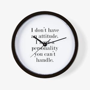 I don't have an attitude Wall Clock