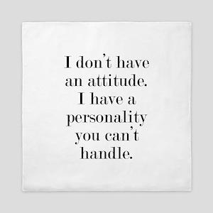 I don't have an attitude Queen Duvet