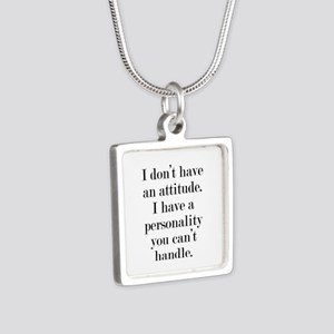 I don't have an attitude Silver Square Necklace