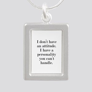 I don't have an attitude Silver Portrait Necklace