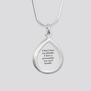 I don't have an attitude Silver Teardrop Necklace