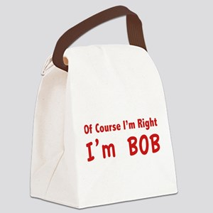 Of course I'm right. I'm Bob. Canvas Lunch Bag