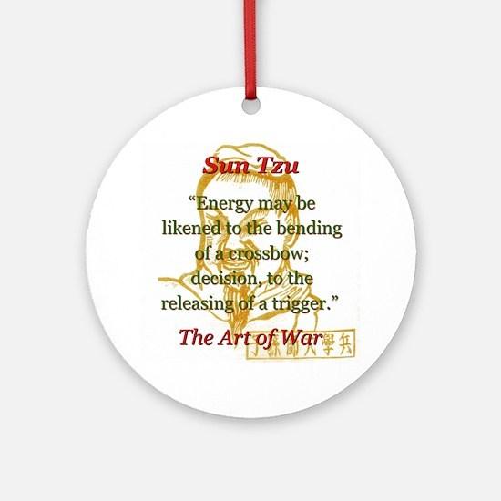 Energy May Be Likened - Sun Tzu Round Ornament