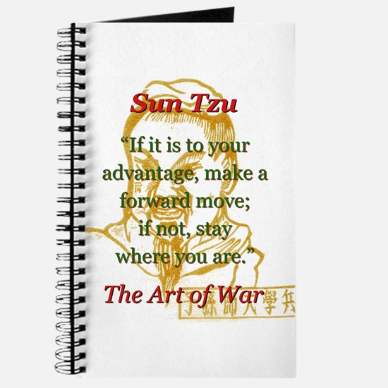 If It Is To Your Advantage - Sun Tzu Journal