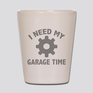I Need My Garage Time Shot Glass