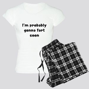 I'm probably gonna fart soon Women's Light Pajamas