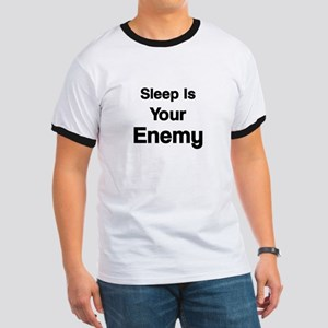 Sleep Is Your Enemy - Ringer T