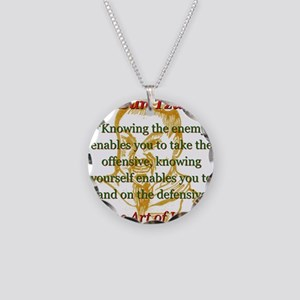 Knowing The Enemy Enables You - Sun Tzu Necklace