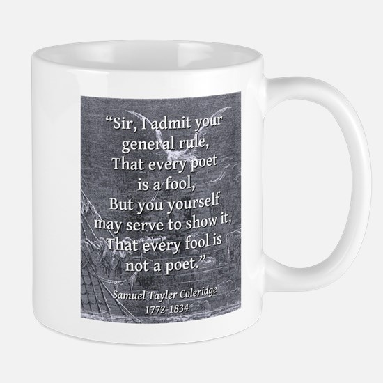 Sir I Admit Your General Rule - Coleridge Mug