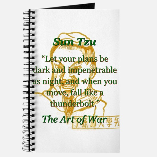 Let Your Plans Be Dark And Impenetrable - Sun Tzu