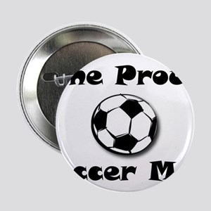 """One Proud Soccer Mom 2.25"""" Button"""